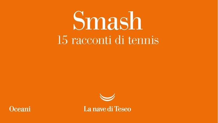 Smash, quindici racconti di tennis