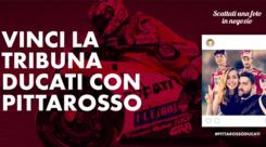 PittaRosso lancia il contest Vinci la Tribuna Ducati al GP
