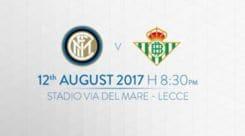 Inter, il 12 agosto amichevole a Lecce col Betis Siviglia