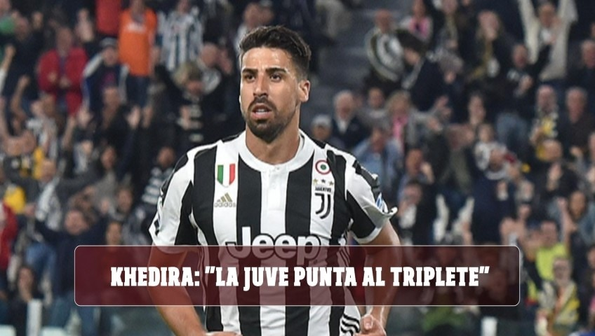 """Khedira: """"La Juve punta al triplete. Sarri? Le sue idee fanno per me"""""""