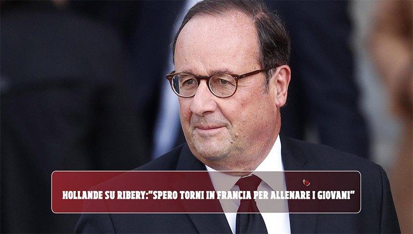 """Hollande: """"Ribery gran dribblatore, spero torni in Francia per allenare i giovani"""""""