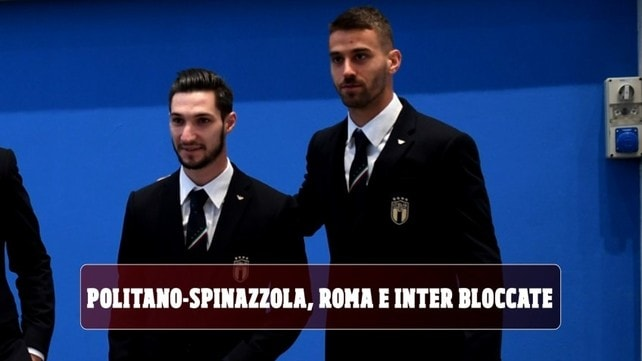 Politano-Spinazzola, Roma e Inter bloccate
