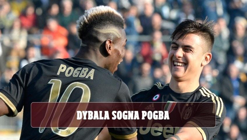 Juventus, Dybala sogna il ritorno di Pogba