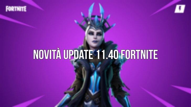 Update 11.40 Fortnite: Tutti i dettagli!