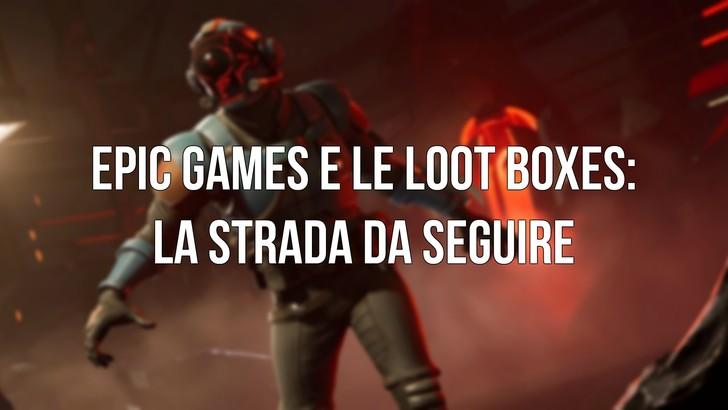 Loot Boxes: Epic Games traccia la linea