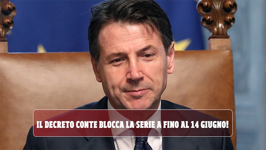 Il decreto Conte blocca la Serie A fino al 14 giugno!