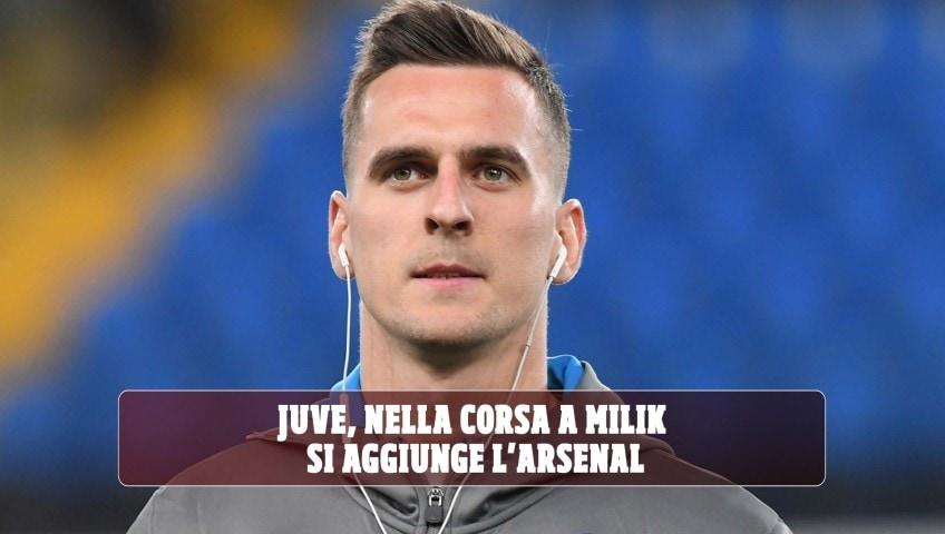 Juve, nella corsa a Milik si aggiunge l'Arsenal