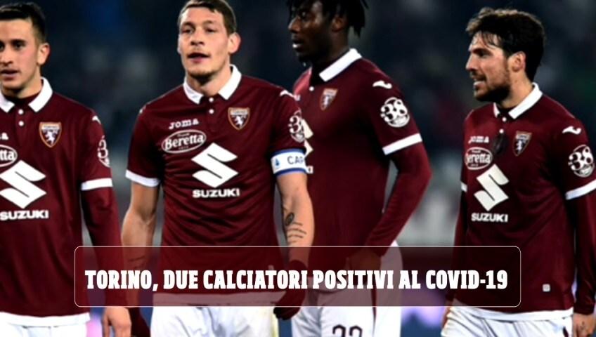 Torino, due calciatori positivi al Covid-19. Accertamenti per altri tre