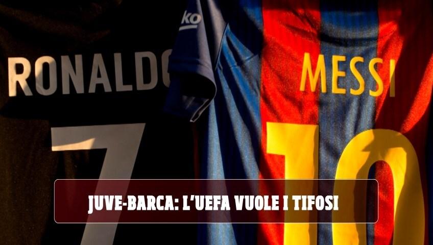 Juve-Barcellona, Ronaldo-Messi per tutti: l'Uefa vuole i tifosi