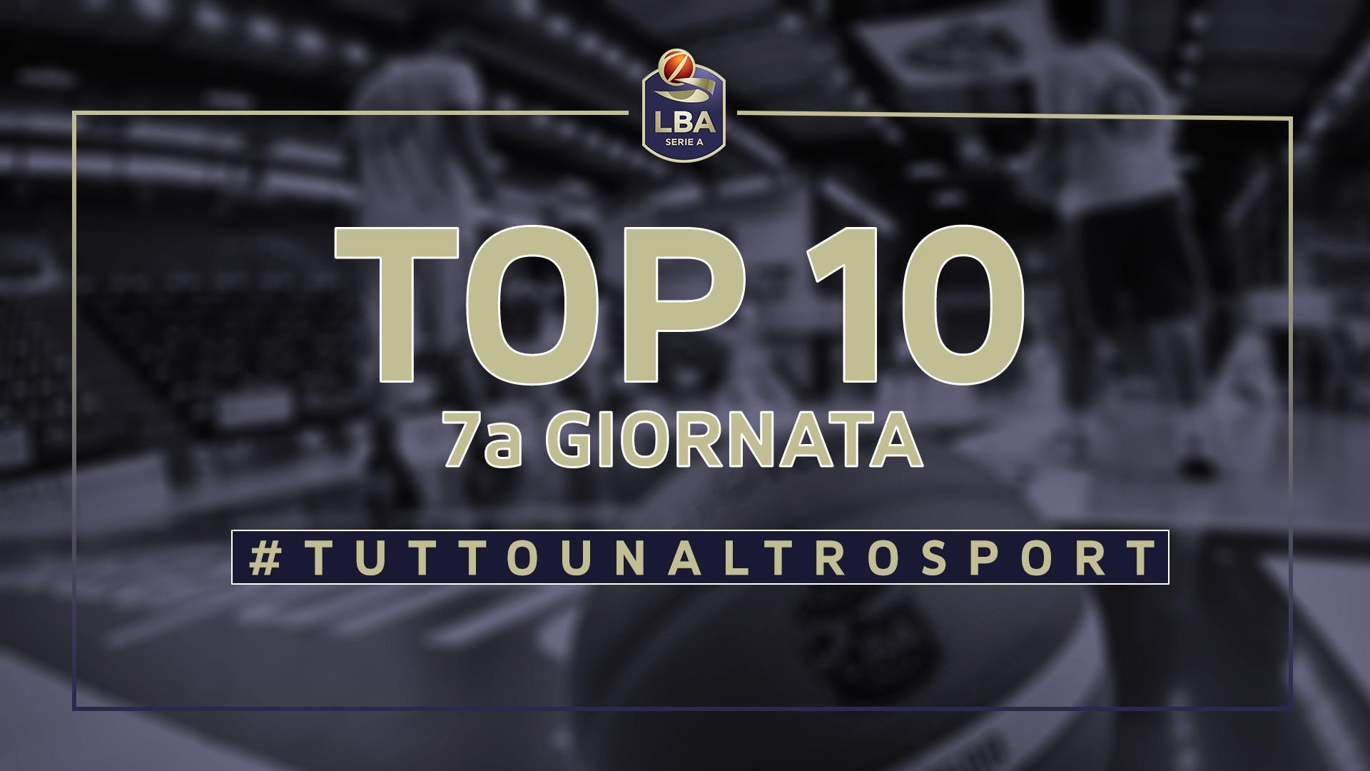 La Top Ten della 7a giornata del campionato LBA