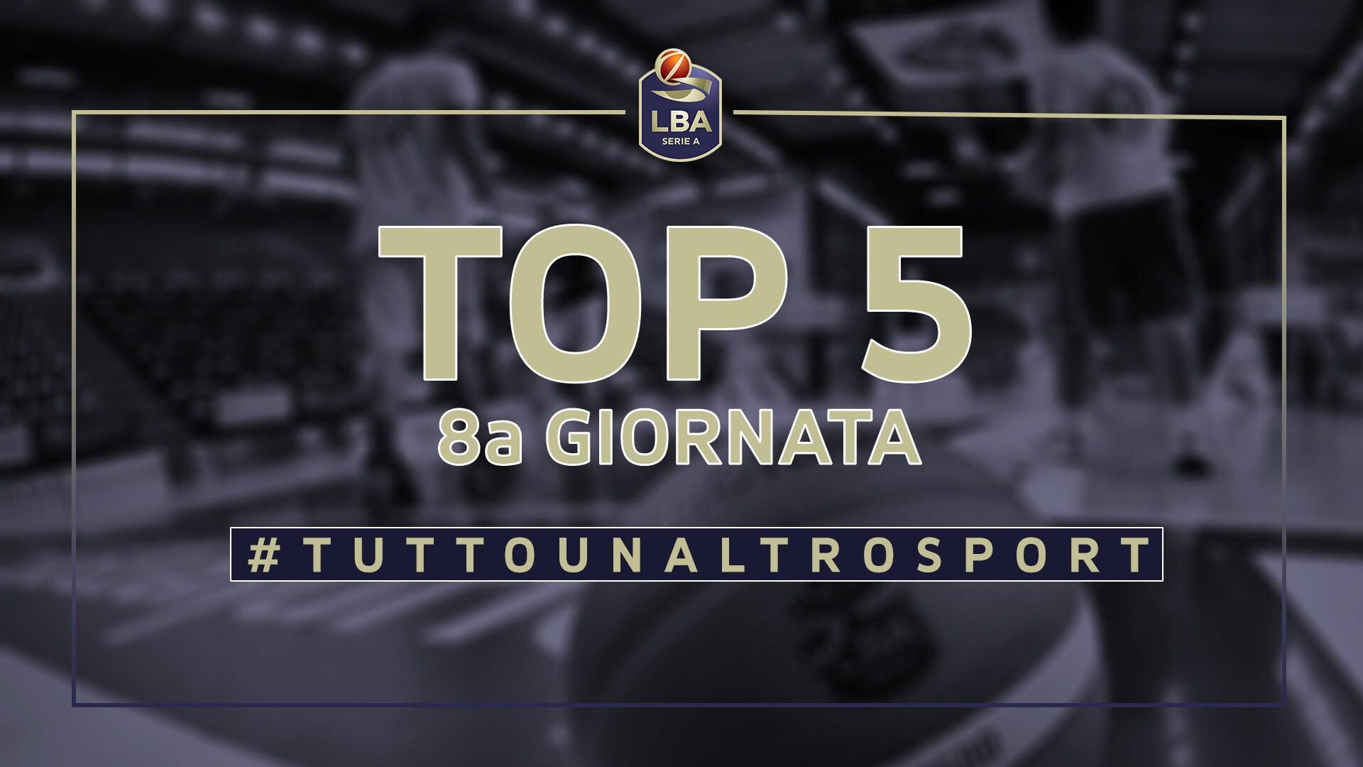 La Top5 della 8a giornata del campionato LBA di basket