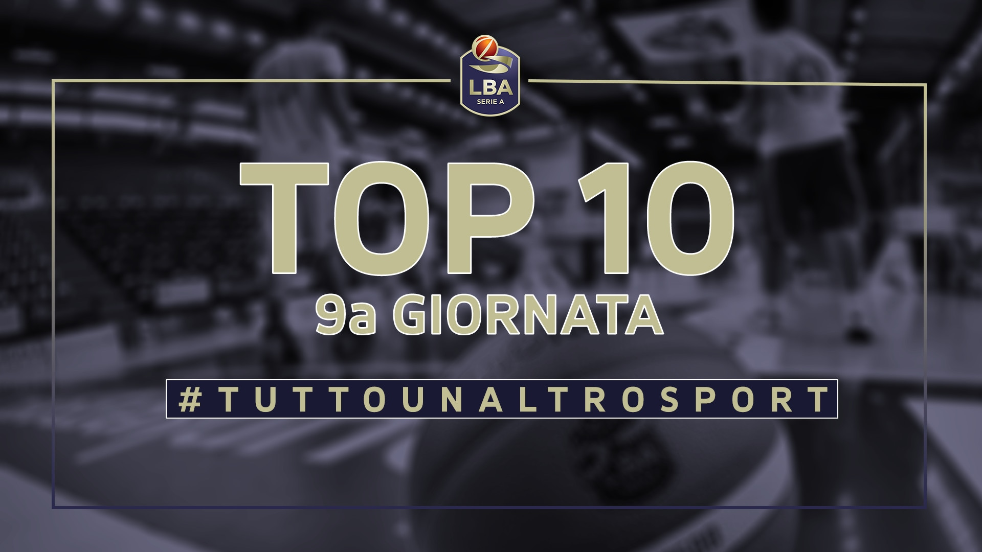 La Top Ten della 9a giornata del campionato LBA di basket