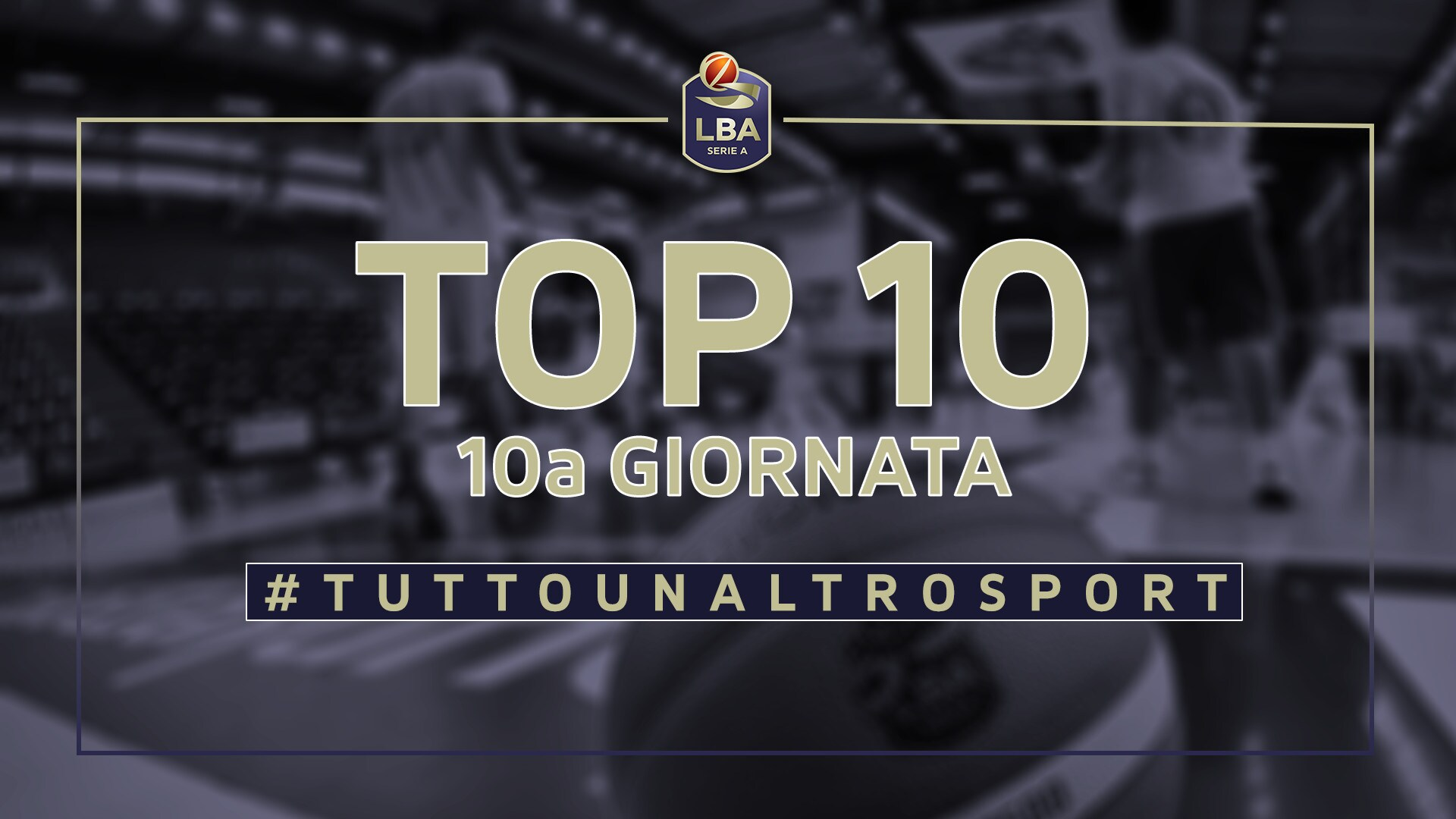 La Top Ten della 10a giornata del campionato LBA di Basket