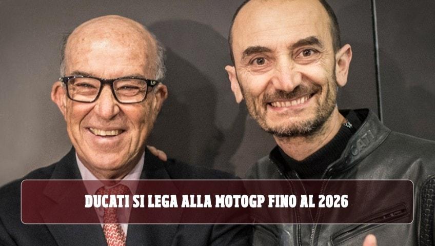 Ducati, protagonista in MotoGP fino al 2026